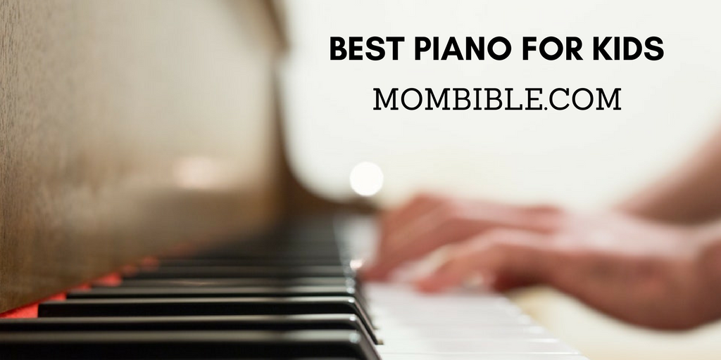 Best Piano for Kids