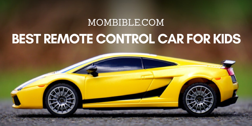 Best Remote Control Car for Kids