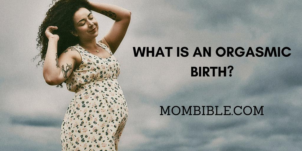 What is an Orgasmic Birth?
