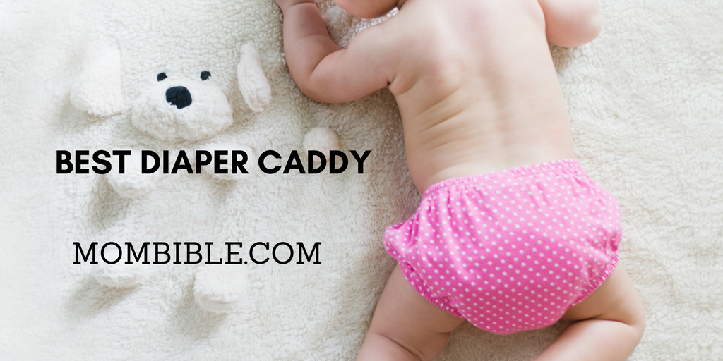 Best Diaper Caddy